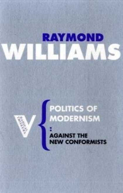 Books on Politics - Politics of Modernism: Against the New Conformists (Radical Thinkers)