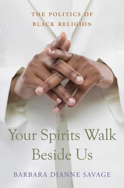 Books on Politics - Your Spirits Walk Beside Us: The Politics of Black Religion