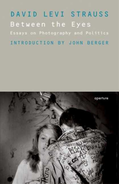 Books on Politics - Between The Eyes: Essays On Photography And Politics