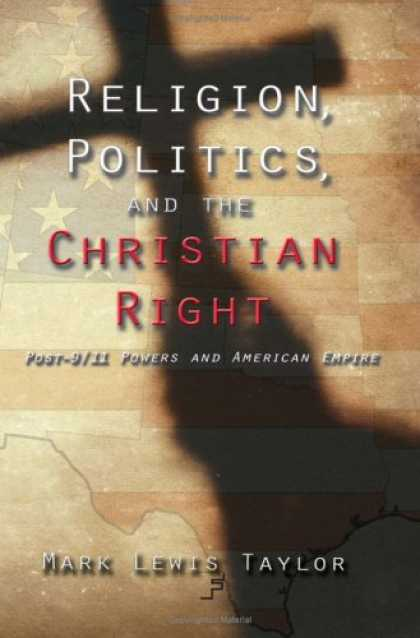 Books on Politics - Religion, Politics, and the Christian Right: Post-9/11 Powers in American Empire