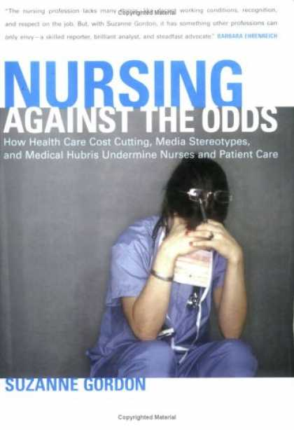 Books on Politics - Nursing Against the Odds: How Health Care Cost Cutting, Media Stereotypes, And M
