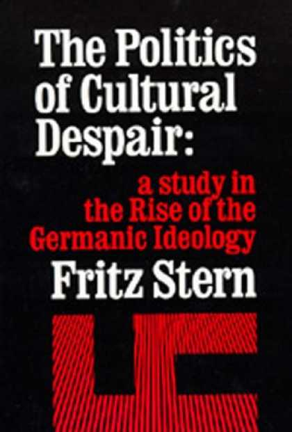 Books on Politics - The Politics of Cultural Despair: A Study in the Rise of the Germanic Ideology (