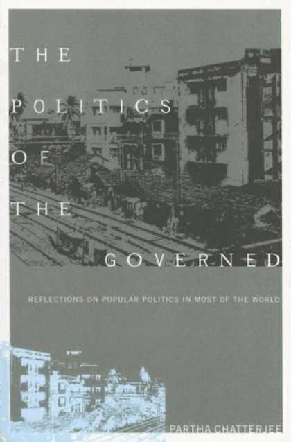 Books on Politics - The Politics of the Governed: Reflections on Popular Politics in Most of the Wor