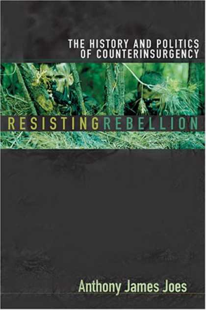 Books on Politics - Resisting Rebellion: The History and Politics of Counterinsurgency
