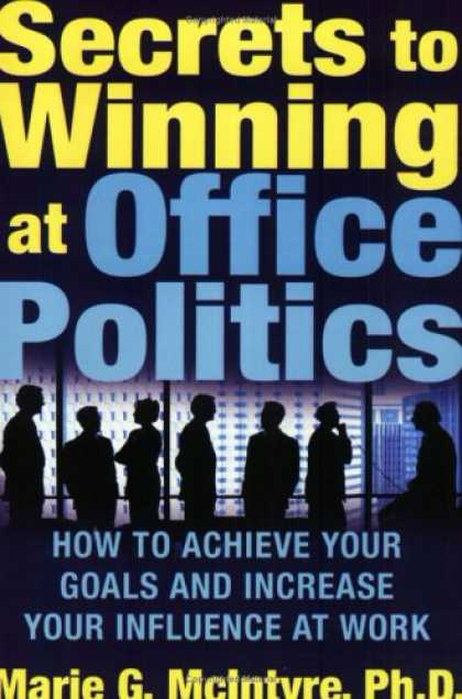 Books on Politics - Secrets to Winning at Office Politics: How to Achieve Your Goals and Increase Yo