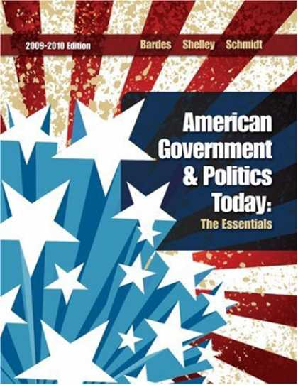 Books on Politics - American Government and Politics Today: The Essentials 2009 - 2010 Edition (Amer