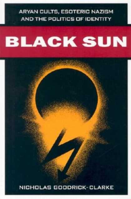 Books on Politics - Black Sun: Aryan Cults, Esoteric Nazism, and the Politics of Identity