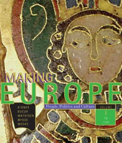 Books on Politics - Making Europe: People, Politics, and Culture, Volume I: To 1790, 1st Edition