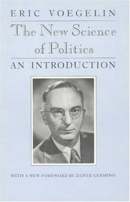 Books on Politics - The New Science of Politics (Walgreen Foundation Lectures)