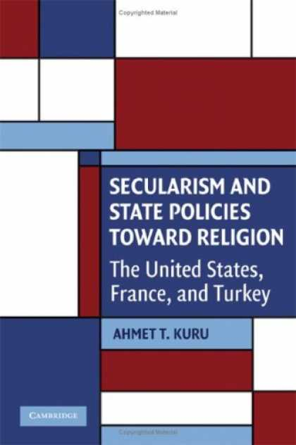 Books on Politics - Secularism and State Policies toward Religion: The United States, France, and Tu