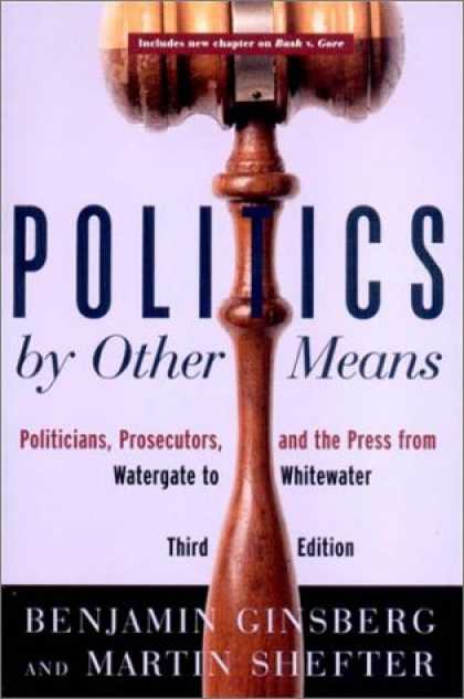 Books on Politics - Politics by Other Means: Politicians, Prosecutors, and the Press from Watergate