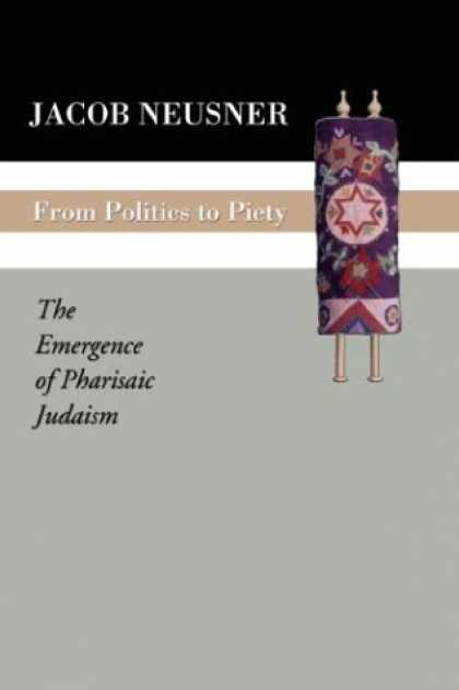 Books on Politics - From Politics to Piety: The Emergence of Pharisaic Judaism