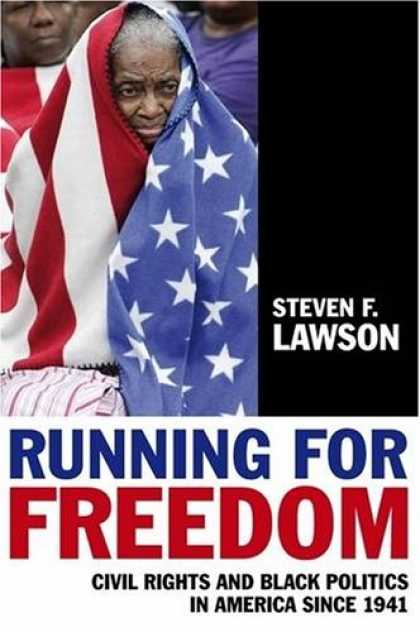 Books on Politics - Running for Freedom: Civil Rights and Black Politics in America Since 1941