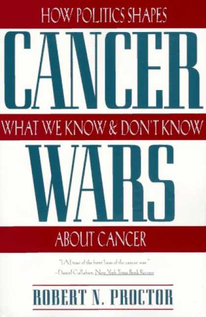 Books on Politics - Cancer Wars: How Politics Shapes What We Know And Don't Know About Cancer