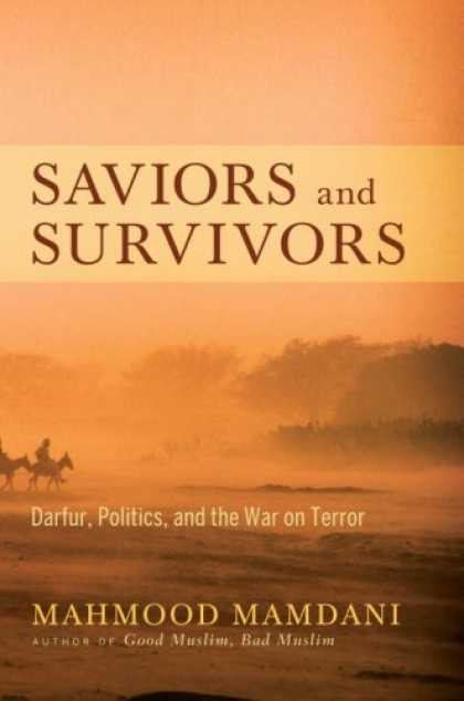 Books on Politics - Saviors and Survivors: Darfur, Politics, and the War on Terror