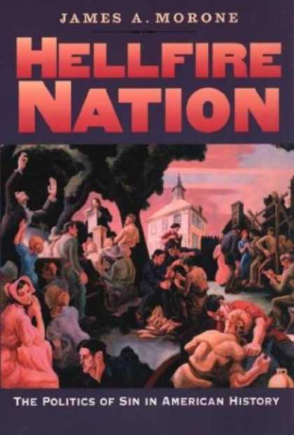 Books on Politics - Hellfire Nation: The Politics of Sin in American History