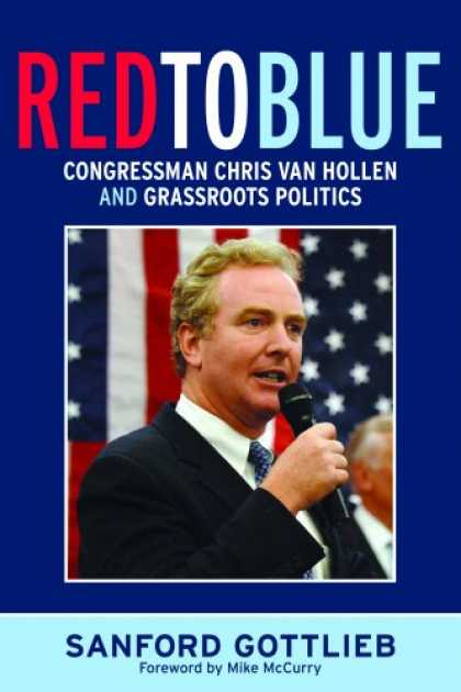 Books on Politics - Red to Blue: Congressman Chris Van Hollen and Grassroots Politics