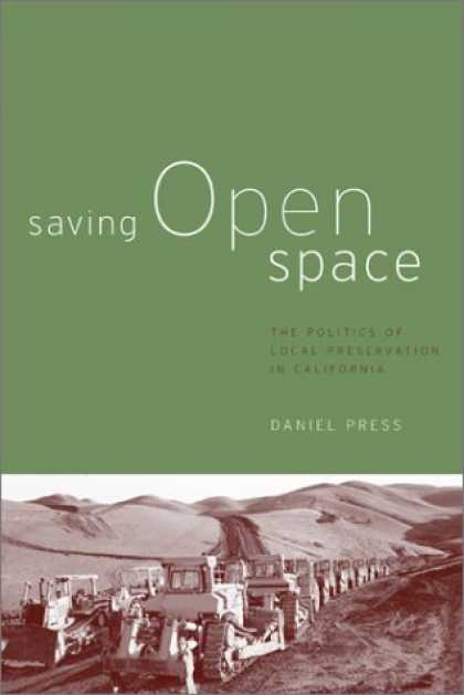 Books on Politics - Saving Open Space: The Politics of Local Preservation in California