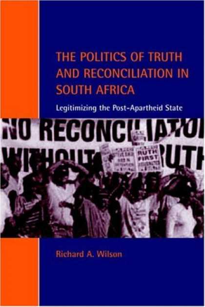 Books on Politics - The Politics of Truth and Reconciliation in South Africa: Legitimizing the Post-