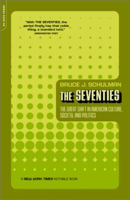 Books on Politics - The Seventies: The Great Shift in American Culture, Society, and Politics