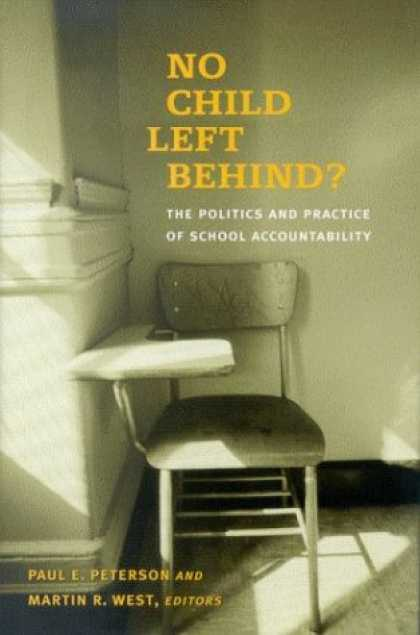 Books on Politics - No Child Left Behind?: The Politics and Practice of School Accountability