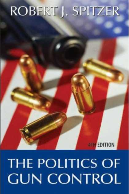 Books on Politics - The Politics of Gun Control, 4th Edition