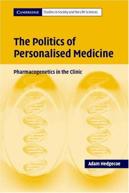 Books on Politics - The Politics of Personalised Medicine: Pharmacogenetics in the Clinic (Cambridge