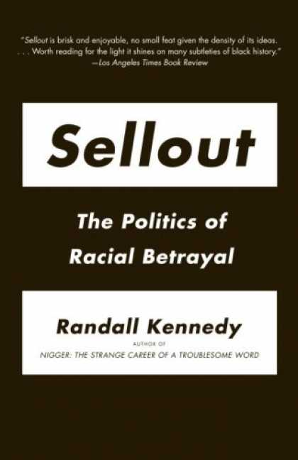 Books on Politics - Sellout: The Politics of Racial Betrayal (Vintage)