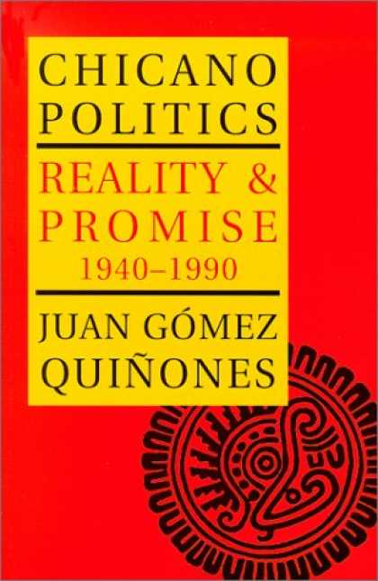 Books on Politics - Chicano Politics: Reality and Promise 1940-1990 (The Calvin P. Horn Lectures in