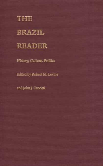 Books on Politics - The Brazil Reader: History, Culture, Politics (The Latin America Readers)