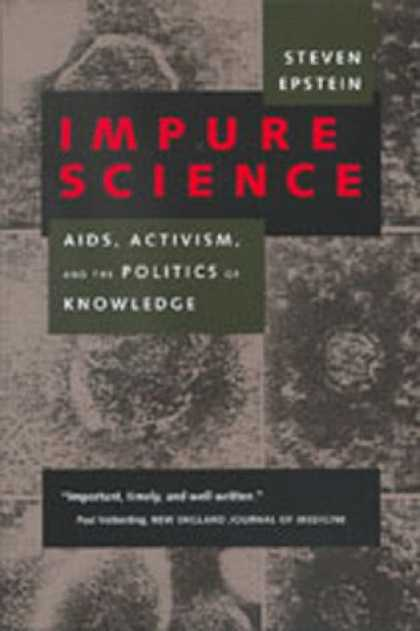 Books on Politics - Impure Science: AIDS, Activism, and the Politics of Knowledge (Medicine and Soci
