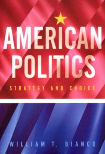 Books on Politics - American Politics: Strategy and Choice