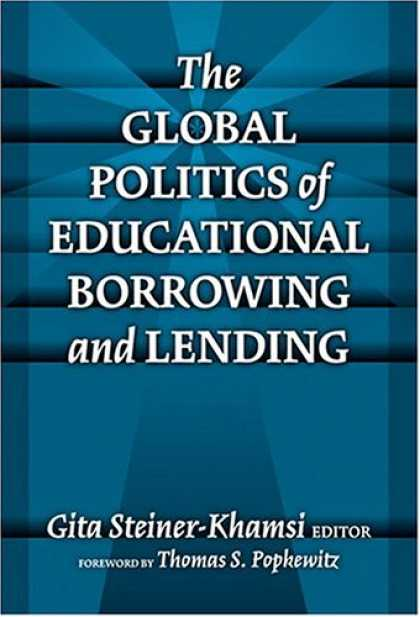 Books on Politics - The Global Politics Of Educational Borrowing And Lending