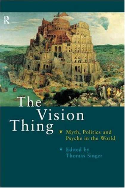 Books on Politics - Vision Thing: Myth, Politics and Psyche in the World