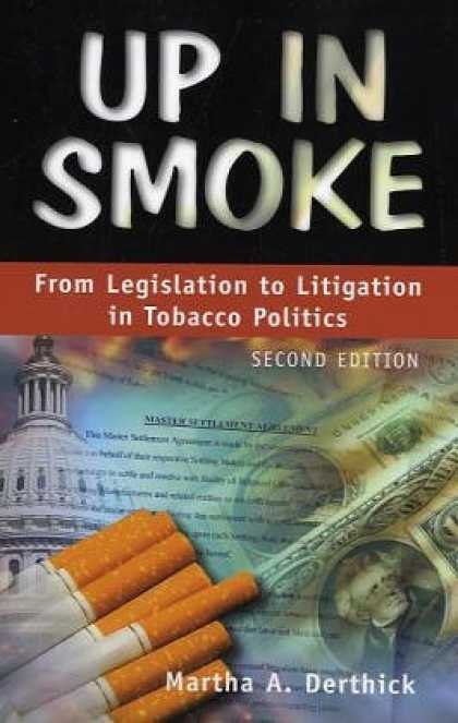 Books on Politics - Up In Smoke: From Legislation To Litigation In Tobacco Politics, 2nd Edition