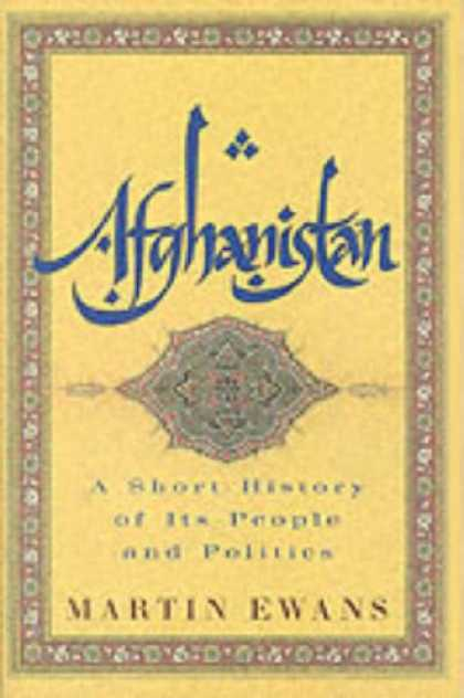 Books on Politics - Afghanistan: A Short History of Its People and Politics