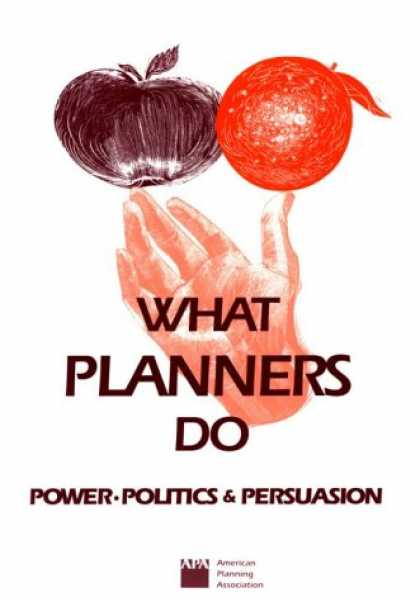 Books on Politics - What Planners Do: Power, Politics and Persuasion