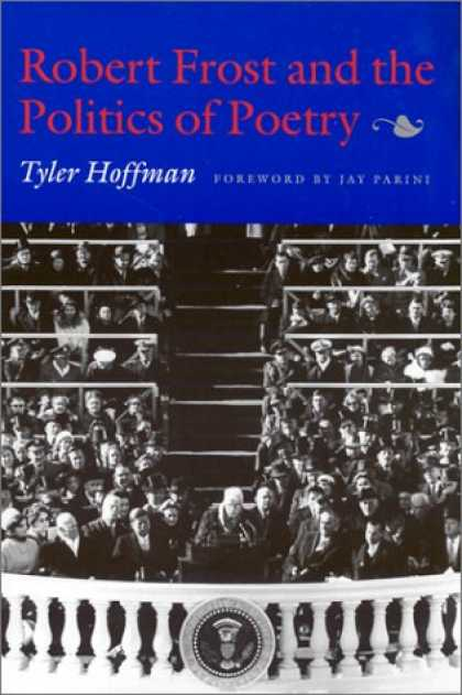 Books on Politics - Robert Frost and the Politics of Poetry