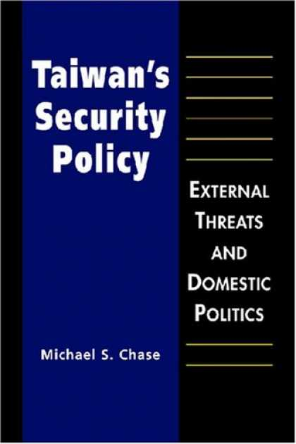 Books on Politics - Taiwan's Security Policy: External Threats and Domestic Politics