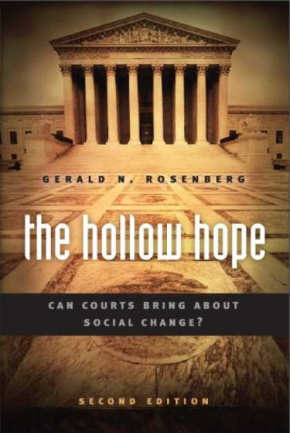 Books on Politics - The Hollow Hope: Can Courts Bring About Social Change? Second Edition (American