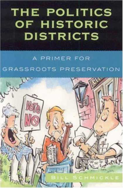 Books on Politics - The Politics of Historic Districts: A Primer for Grassroots Preservation