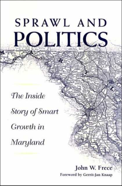 Books on Politics - Sprawl & Politics: The Inside Story of Smart Growth in Maryland (Suny Series Urb