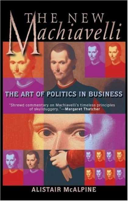 Books on Politics - The New Machiavelli: The Art of Politics in Business