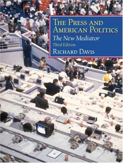 Books on Politics - The Press and American Politics: The New Mediator (3rd Edition)