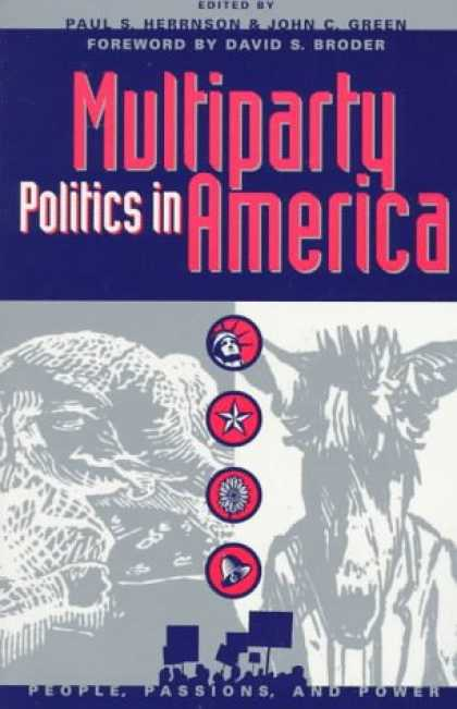 Books on Politics - Multiparty Politics in America (People, Passions and Power)