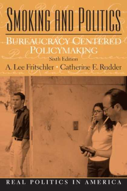 Books on Politics - Smoking and Politics: Bureaucracy Centered Policymaking (6th Edition) (Real Poli