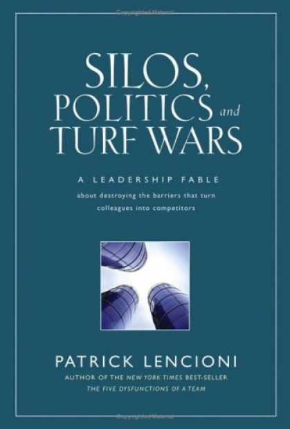 Books on Politics - Silos, Politics and Turf Wars: A Leadership Fable About Destroying the Barriers
