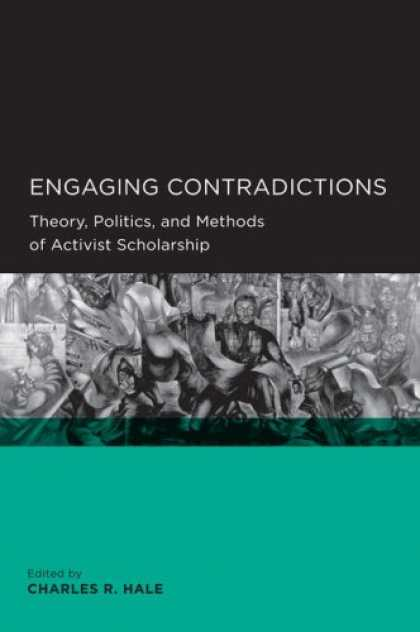 Books on Politics - Engaging Contradictions: Theory, Politics, and Methods of Activist Scholarship (