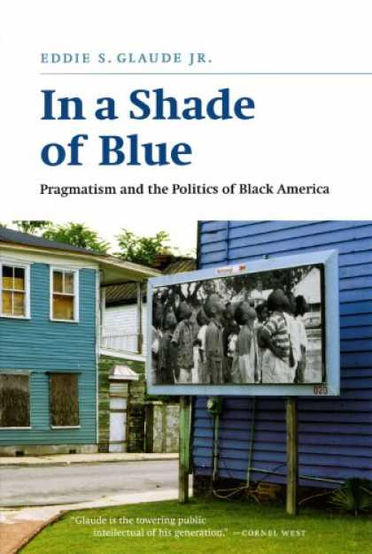 Books on Politics - In a Shade of Blue: Pragmatism and the Politics of Black America