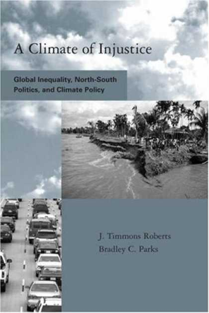 Books on Politics - A Climate of Injustice: Global Inequality, North-South Politics, and Climate Pol
